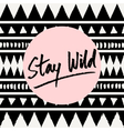 Stay Wild vector image