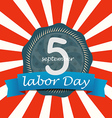The celebration of The Labor Day vector image