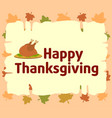 happy thanksgiving background with cooked turkey vector image
