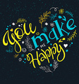 hand drawn inspiration lettering quote - you make vector image