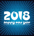 Happy new year 2018 on blue stripped binary code vector image