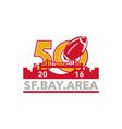 50 Pro Football Championship SF Bay Area 2016 vector image