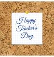 Happy Teacher s Day over cork board vector image