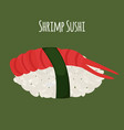 shrimp sushi - asian food with fish rice vector image