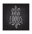 Raw foods - product label on chalkboard vector image
