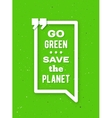 Go green typographic poster for Earth Day vector image
