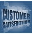 customer satisfaction word on business digital vector image vector image