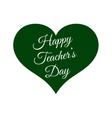 Happy Teacher s Day inside green heart vector image