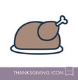roasted chicken or turkey ready for thanksgiving vector image