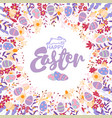 Floral wreath with spring flowers ang eggs happy vector image
