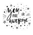 you are awesome lettering quote vector image