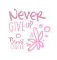 breast cancer never give up label hand drawn vector image