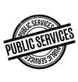public services rubber stamp vector image