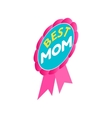 Ribbon rosette with the text Best Mom icon vector image