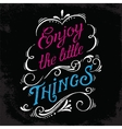 Enjoy the little things print vector image
