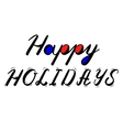 Happy holidays hand made brush lettering vector image