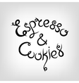 Hand-drawn Lettering Espresso and Cookies vector image