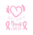 breast cancer do not give up label hand drawn vector image
