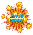 Super work vector image vector image