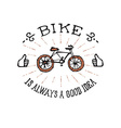 Bike is always a good idea Hand drawn vector image