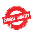 choose quality rubber stamp vector image