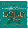 vintage label font named gold rush vector image