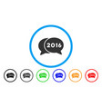 2016 chat rounded icon vector image