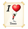 I love tennis vector image vector image