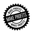 make profits rubber stamp vector image