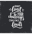 Dont limit your challenges challenge limits vector image