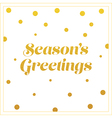 gold seasons greetings card design vector image