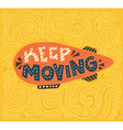 Keep Moving vector image