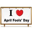 I love April Fools Day vector image vector image