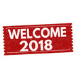 welcome 2018 grunge rubber stamp vector image