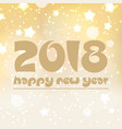 Happy new year 2018 on shiny abstract background vector image