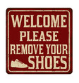 welcome please remove your shoes vintage rusty vector image