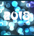 Happy new year 2018 on blue bokeh circle vector image
