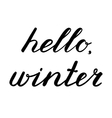 Hello winter Hand made brush lettering vector image