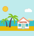 beach house hotel flat scene with house sea vector image vector image