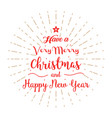 Have a very merry christmas and happy new year vector image