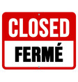 Closed ferme sign in white and red vector image