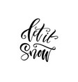 calligraphy lettering let it snow vector image