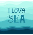 Typography I love sea vector image