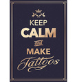 Make Tattoo Typography vector image vector image