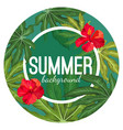 Summer background with tropical leaves and flower vector image