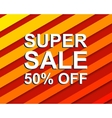 Red striped sale poster with SUPER SALE 50 PERCENT vector image