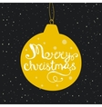 Christmas ball with hand drawn lettering vector image