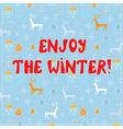 Enjow winter funny background design vector image