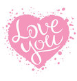 Love you lettering on pink heart shape Love vector image