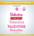 Set of Valentine Graphic Styles for Design vector image